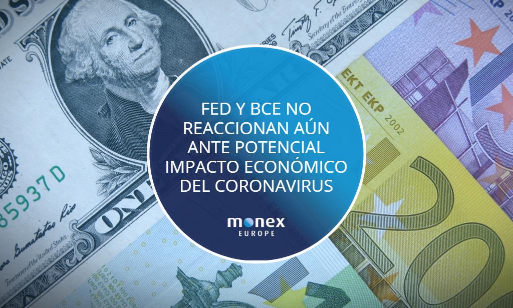 FED y BCE no reaccionan aún ante potencial impacto económico del coronavirus