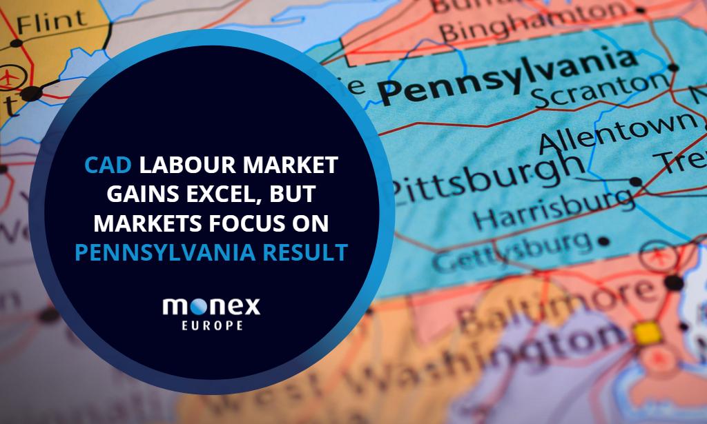 CAD labour market gains excel, but markets focus on Pennsylvania result