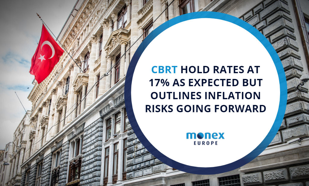 CBRT hold rates at 17% as expected but outlines inflation risks going forward