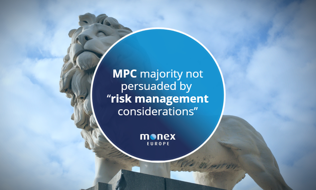 """Monetary Policy Committee majority not persuaded by """"risk management considerations"""""""
