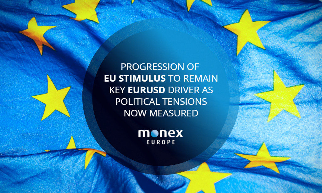 Progression of EU stimulus to remain key EURUSD driver as political tensions now measured