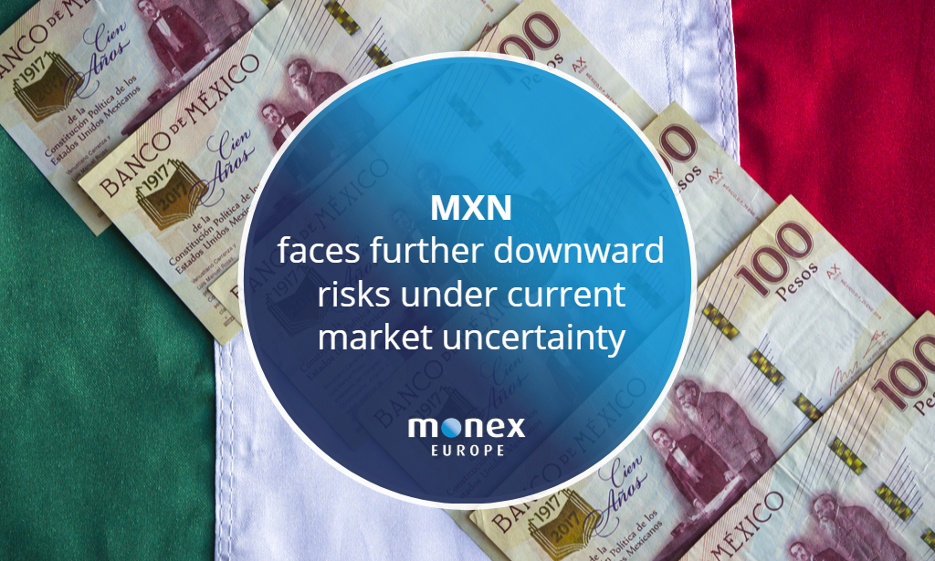 MXN faces further downward risks under current market uncertainty