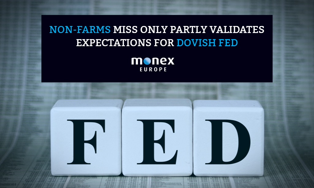 Non-farms miss only partly validates expectations for dovish Fed