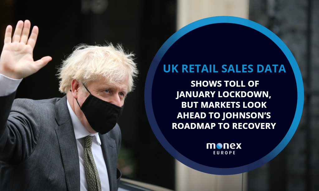 UK retail sales data shows toll of January lockdown, but markets look ahead to Johnson's roadmap to recovery