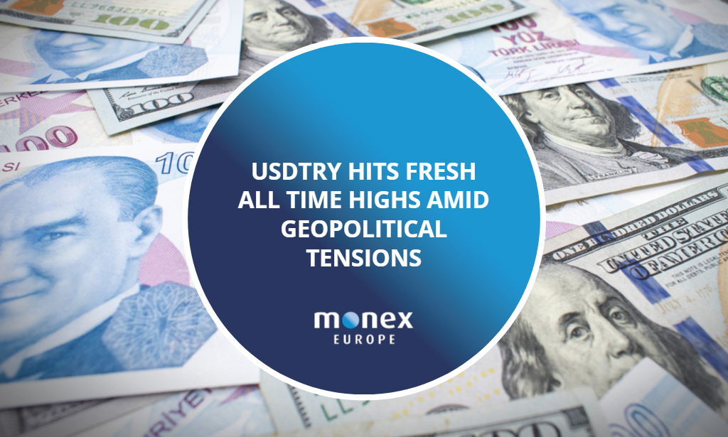 USDTRY hits fresh all time highs amid geopolitical tensions